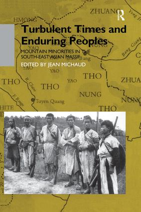 Turbulent Times and Enduring Peoples: Mountain Minorities in the South-East Asian Massif, 1st Edition (Paperback) book cover