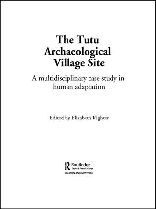 The Tutu Archaeological Village Site: A Multi-disciplinary Case Study in Human Adaptation book cover