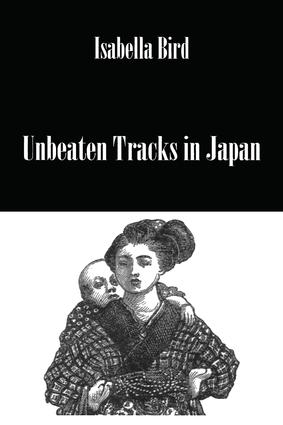 Unbeaten Tracks In Japan: 1st Edition (Paperback) book cover