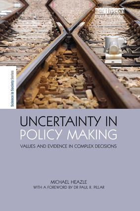 Uncertainty in Policy Making: Values and Evidence in Complex Decisions book cover