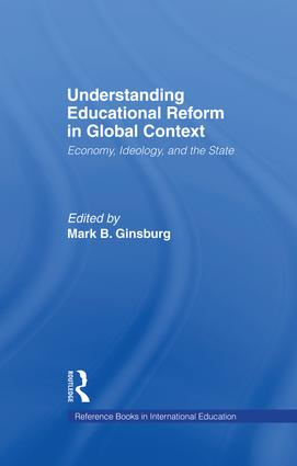 Understanding Educational Reform in Global Context: Economy, Ideology, and the State, 1st Edition (Paperback) book cover