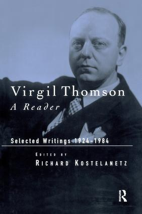 Virgil Thomson: A Reader: Selected Writings, 1924-1984, 1st Edition (Paperback) book cover