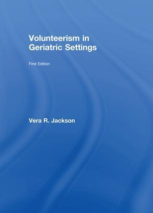 Volunteerism in Geriatric Settings book cover