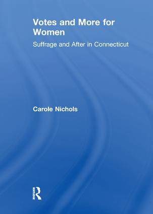 Votes and More for Women: Suffrage and After in Connecticut book cover