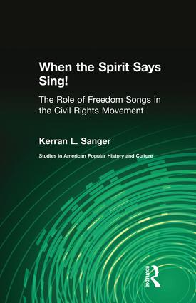 When the Spirit Says Sing!: The Role of Freedom Songs in the Civil Rights Movement, 1st Edition (Paperback) book cover