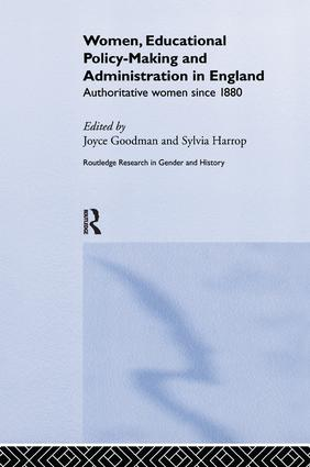 Women, Educational Policy-Making and Administration in England: Authoritative Women Since 1800, 1st Edition (Paperback) book cover