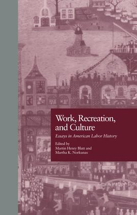 Work, Recreation, and Culture: Essays in American Labor History, 1st Edition (Paperback) book cover