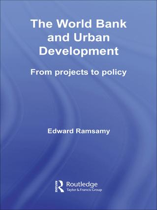 World Bank and Urban Development: From Projects to Policy book cover