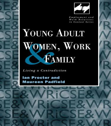 Young Adult Women, Work and Family: Living a Contradiction, 1st Edition (Paperback) book cover
