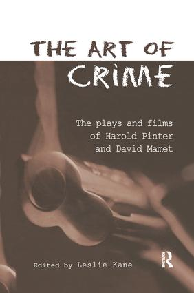 The Art of Crime: The Plays and Film of Harold Pinter and David Mamet book cover