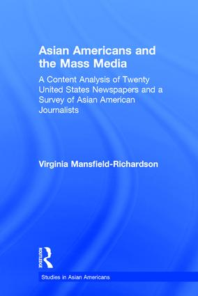 Asian Americans and the Mass Media: A Content Analysis of Twenty United States Newspapers and a Survey of Asian American Journalists, 1st Edition (Paperback) book cover