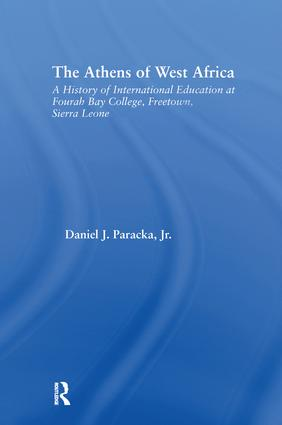 The Athens of West Africa: A History of International Education at Fourah Bay College, Freetown, Sierra Leone book cover