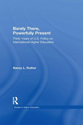 Barely There, Powerfully Present: Years of US Policy on International Higher Education, 1st Edition (Paperback) book cover