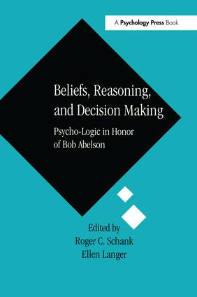 Beliefs, Reasoning, and Decision Making: Psycho-Logic in Honor of Bob Abelson, 1st Edition (Paperback) book cover