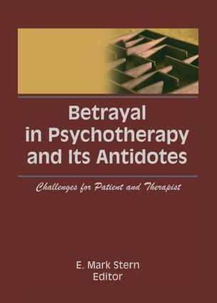 Betrayal in Psychotherapy and Its Antidotes: Challenges for Patient and Therapist, 1st Edition (Paperback) book cover