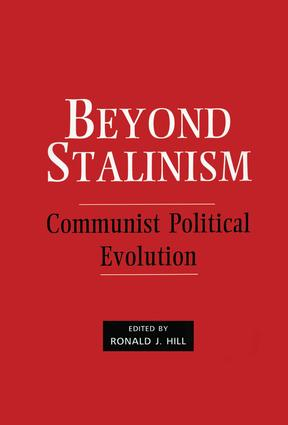 Beyond Stalinism: Communist Political Evolution, 1st Edition (e-Book) book cover