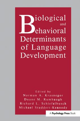 Biological and Behavioral Determinants of Language Development: 1st Edition (Paperback) book cover