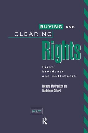 Buying and Clearing Rights: Print, Broadcast and Multimedia, 1st Edition (Paperback) book cover