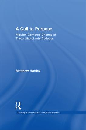 Call to Purpose: Mission-Centered Change at Three Liberal Arts Colleges, 1st Edition (Paperback) book cover
