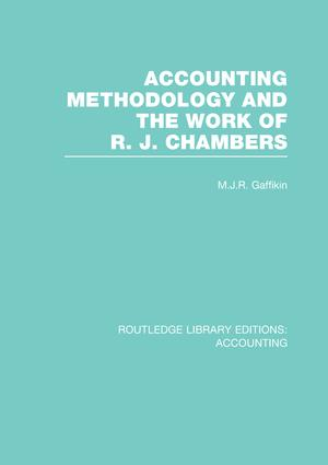 Accounting Methodology and the Work of R. J. Chambers (RLE Accounting): 1st Edition (Paperback) book cover