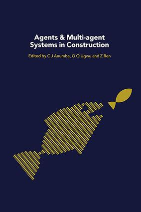 Agents and Multi-Agent Systems in Construction: 1st Edition (Paperback) book cover