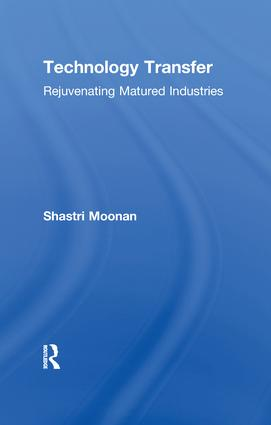 Technology Transfer: Rejuvenating Matured Industries, 1st Edition (Paperback) book cover