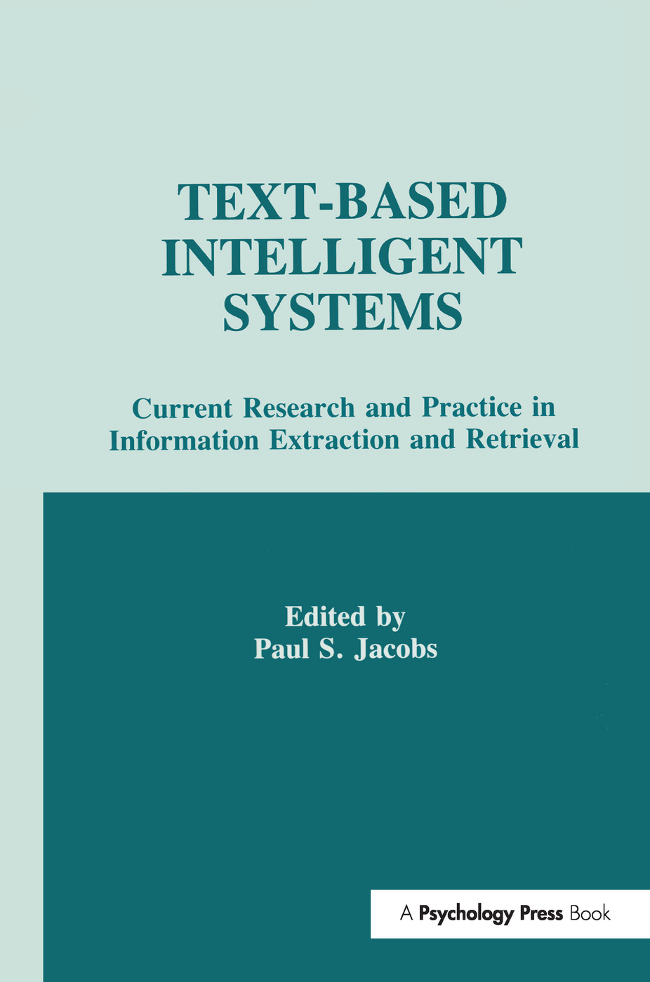 Text-based intelligent Systems: Current Research and Practice in information Extraction and Retrieval, 1st Edition (Paperback) book cover
