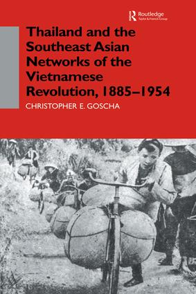 Thailand and the Southeast Asian Networks of The Vietnamese Revolution, 1885-1954: 1st Edition (Paperback) book cover