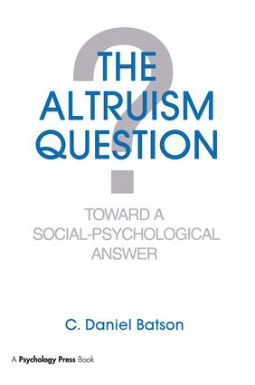 The Altruism Question | Toward A Social-psychological Answer