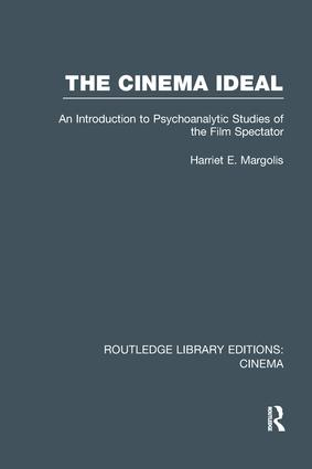 The Cinema Ideal: An Introduction to Psychoanalytic Studies of the Film Spectator, 1st Edition (Paperback) book cover