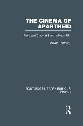 The Cinema of Apartheid: Race and Class in South African Film book cover