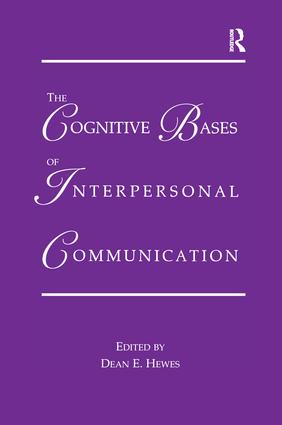 The Cognitive Bases of Interpersonal Communication: 1st Edition (Paperback) book cover