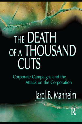 The Death of A Thousand Cuts: Corporate Campaigns and the Attack on the Corporation book cover
