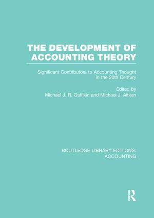 The Development of Accounting Theory (RLE Accounting): Significant Contributors to Accounting Thought in the 20th Century, 1st Edition (Paperback) book cover