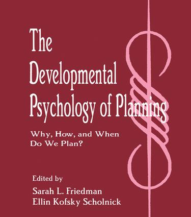 The Developmental Psychology of Planning: Why, How, and When Do We Plan?, 1st Edition (Paperback) book cover