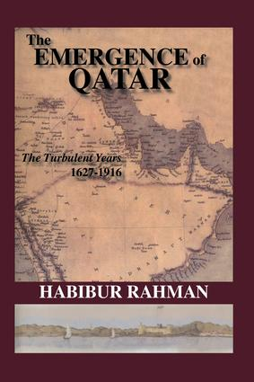 The Emergence Of Qatar: 1st Edition (Paperback) book cover