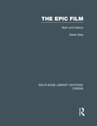 The Epic Film: Myth and History, 1st Edition (Paperback) book cover