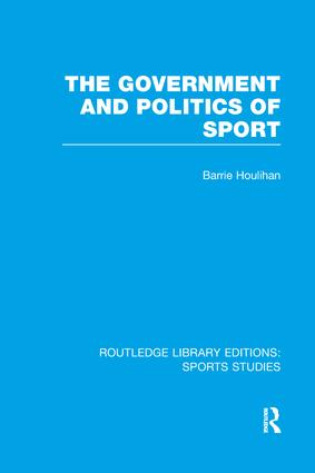 The Government and Politics of Sport (RLE Sports Studies) book cover