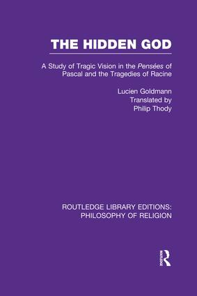 The Hidden God: A Study of Tragic Vision in the Pensées of Pascal and the Tragedies of Racine, 1st Edition (Paperback) book cover