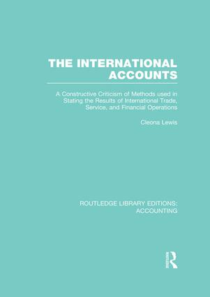 The International Accounts (RLE Accounting): A Constructive Criticism of Methods Used in Stating the Results of International Trade, Service, and Financial Operations book cover