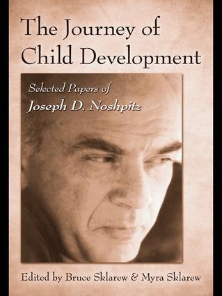 The Journey of Child Development: Selected Papers of Joseph D. Noshpitz, 1st Edition (Paperback) book cover