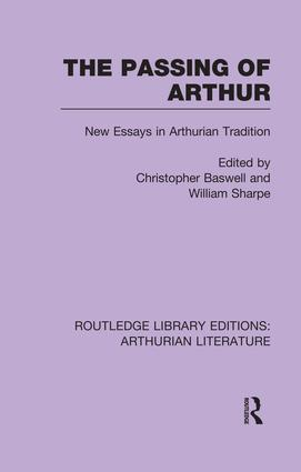 The Passing of Arthur: New Essays in Arthurian Tradition book cover