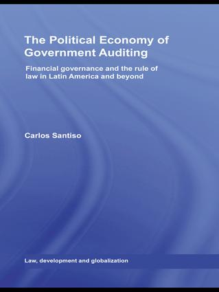 The Political Economy of Government Auditing: Financial Governance and the Rule of Law in Latin America and Beyond book cover