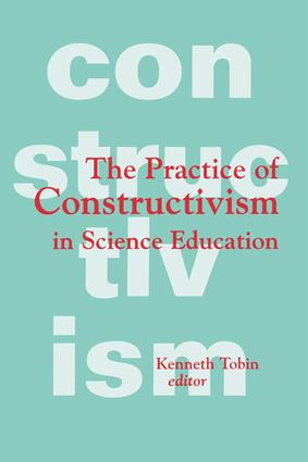 The Practice of Constructivism in Science Education: 1st Edition (Paperback) book cover