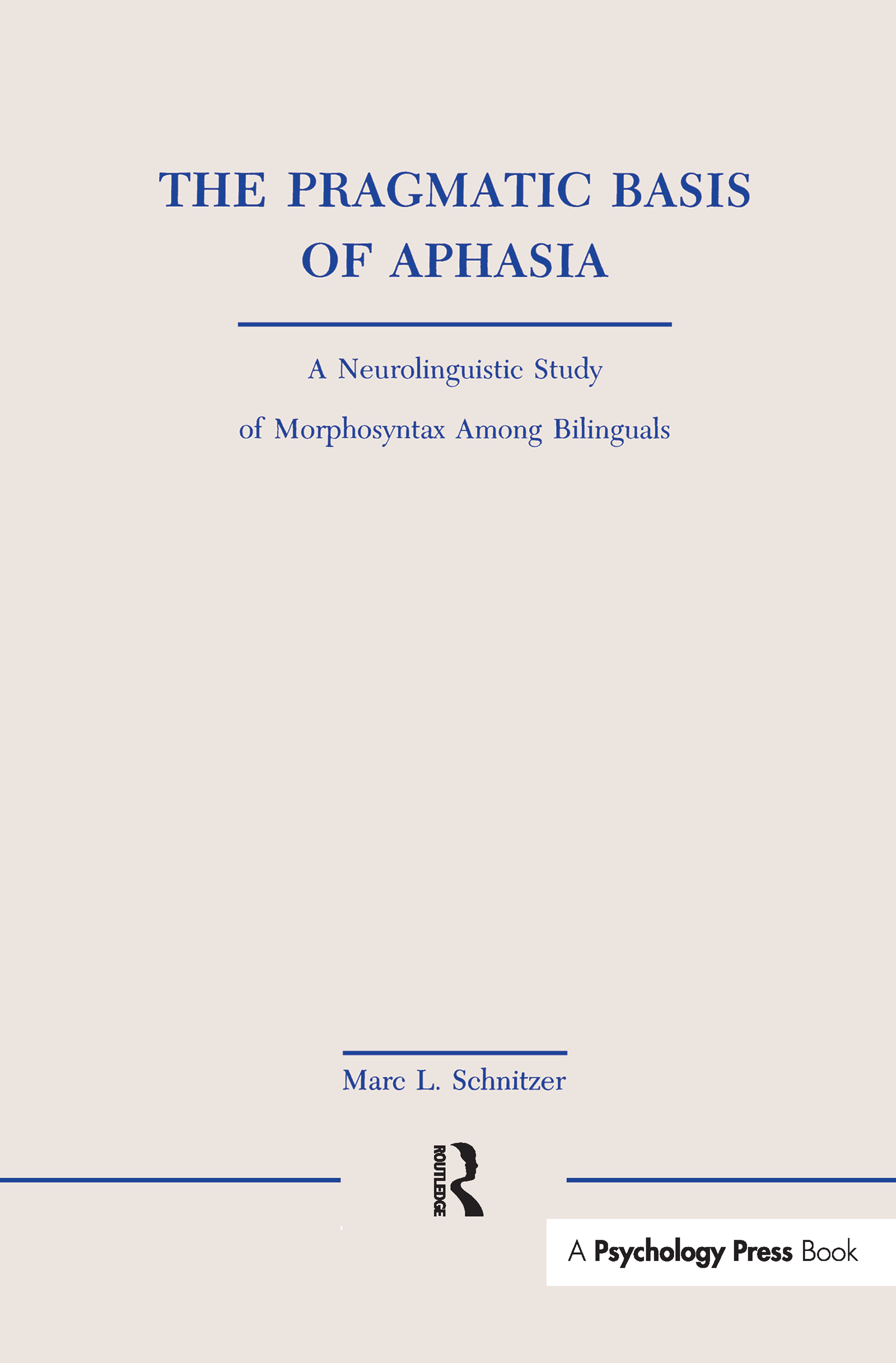 The Pragmatic Basis of Aphasia: A Neurolinguistic Study of Morphosyntax Among Bilinguals book cover