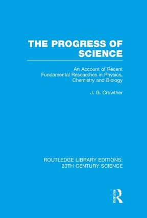 The Progress of Science: An Account of Recent Fundamental Researches in Physics, Chemistry and Biology book cover