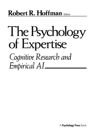 The Psychology of Expertise: Cognitive Research and Empirical Ai, 1st Edition (Paperback) book cover
