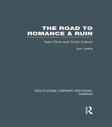 The Road to Romance and Ruin: Teen Films and Youth Culture book cover