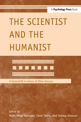 The Scientist and the Humanist: A Festschrift in Honor of Elliot Aronson book cover