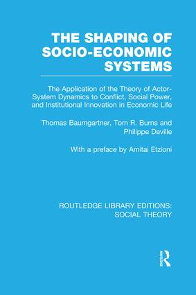 The Shaping of Socio-Economic Systems (RLE Social Theory)